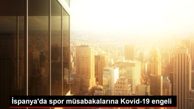 Son dakika haber | İspanya'da spor müsabakalarına Kovid-19 engeli